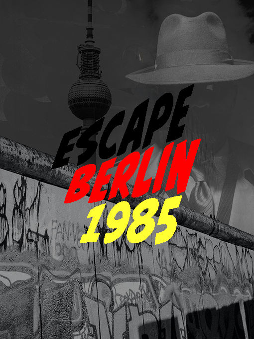 Escape Berlin 1985